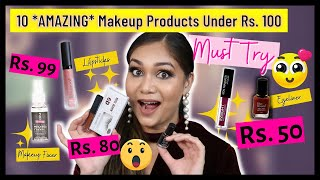 10 *AMAZING* Makeup Products Under Rs. 100 | MUST TRY!  Nidhi Katiyar