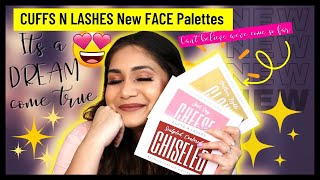 Cant Believe its happening - Launching CUFFS n LASHES Face Palettes - Blush, Contour & Highlighter