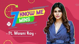 Mouni Roy answers if she is single, reveals her skin secrets, cheat meal   7 Mins To Know Me
