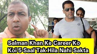 Salman Khan Ke Career Ko Koi 5 Saal Tak Hila Nahi Sakta, Jaaniye Aakhir Kyun?