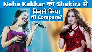 Indian Idol Judge Neha Kakkar Ko Shakira Ke Sath Kiya Tha Compare, Kya Tha Neha Kakkar Ka Reaction