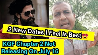 KGF Chapter 2 Is 100 % Not Coming On July 16, Here's 2 New Release Date Best For KGFChapter2 Movie
