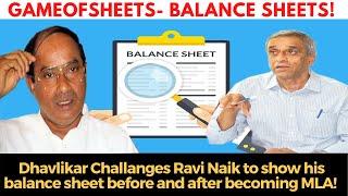 #GameOfSheets- Balance sheets! Dhavlikar Challenges Ravi Naik to show his balance sheet
