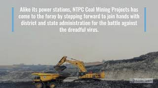NTPC supports local administration to fight against COVID at its coal Mining Projects (June 2021)