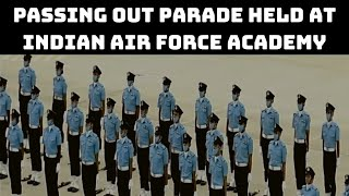 Passing Out Parade Held At Indian Air Force Academy In Dundigal | Catch News