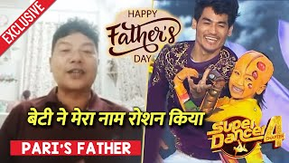 Super Dancer 4 | Pari Tamang's Father Gets EMOTIONAL On Father's Day | Exclusive Interview