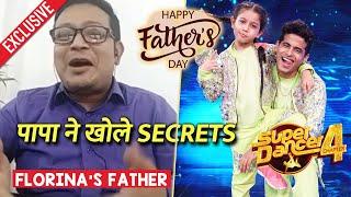 Super Dancer 4 | Florina Ke Papa Ne Bataya Kaisi Hai REAL Florina | Father's Day Special | Exclusive