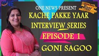 Kache Pakke Yaar | Interview Series | Goni Sagoo Episode 1 | webseries