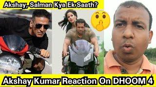 Akshay Kumar Official Statement On Working With Salman Khan In Dhoom 4? Akki Ne Kahi Ye Badi Baat