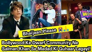 Bollywood Ki DWARF Community Ne Salman Khan Se Financial Help Ki Maang Ki, Pichle 1 Saal Se Pareshan