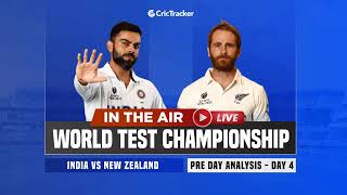 WTC Final Day 4 : India v New Zealand Pre Day Analysis With CricTracker & Cricket Analysts