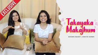 Takayaka Makajhum   Antara Nandy & Ankita Nandy Exclusive Interview   Nandy Sisters