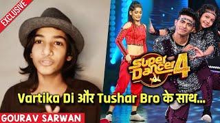 Super Dancer 3 Finalist Gourav Sarwan Reaction On Vartika & Tushar Shetty Florina | Super Dancer 4