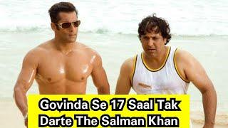 Salman Khan Shocking Statement On Govinda, Govinda Se 17 Saal Tak MAIN kaam Karne Se Darta Tha!