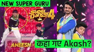 Super Dancer 4 | Change Ho Gaye Aneesh Ke Super Guru, Kaha Hai Akash Shetty?
