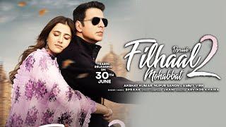 Filhaal 2 | First Look Reaction | Teaser Releasing On 30th June | Akshay Kumar | Nupur Sanon