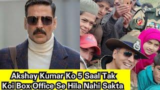 Akshay Kumar Ko 5 Saal Tak Koi Box Office Se Hila Nahi Sakta