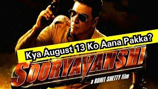 Sooryavanshi Ke Makers Kar Rahe Hai August 13 Ko Release Karne Ki Planning, Par Kya Ye Mumkin Hai?