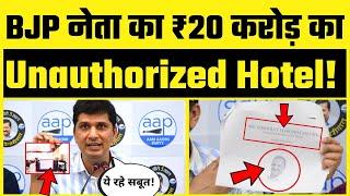 BJP Leader Inderjeet Sehrawat का ₹20 Crore का Unauthorized Hotel - Exposed By Saurabh Bharadwaj