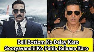 Bell Bottom Ko Delay Karo Aur Sooryavanshi Ko Pahle Release Karo August 13 Ko, Surya Request