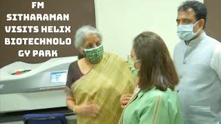 FM Sitharaman Visits Helix Biotechnology Park In Bengaluru | Catch News