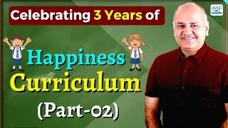 Part 02 - Kejriwal Govt is celebrating 3 year of Happiness curriculum in Delhi Schools