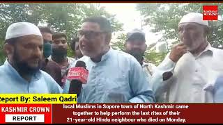 local Muslims in Sopore town help to perform the last rites of their 21-year-old Hindu neighbour
