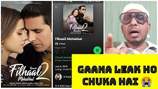 Filhaal 2 Mohabbat Song Officially Leak Ho Chuka Hai?AkshayKumar Ka Ye Gaana Internet Par Viral Hua