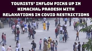 Tourists' Inflow Picks Up In Himachal Pradesh With Relaxations In COVID Restrictions | Catch News