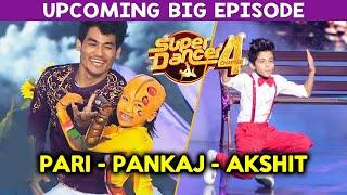 Super Dancer 4 Upcoming Episode | Pari Aur Pankaj Thapa Ke Sath Akshit Karenga Dhamaka