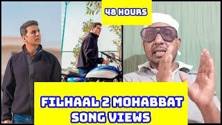 Filhaal 2 Mohabbat Song Views Count In 48 Hours,2 Din Mein Akshay Kumar Ke Gaane Ne Tode Records