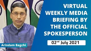 Virtual Weekly Media Briefing By The Official Spokesperson ( 02nd July 2021 )