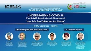 Understanding COVID-19 (Post COVID Complications and Management)