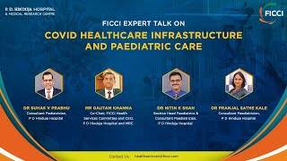 Expert Talk on COVID Healthcare Infrastructure and Paediatric Care