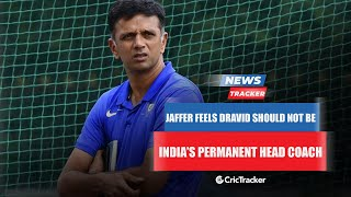 Wasim Jaffer Explains Why Rahul Dravid Should Not Be Indian Team's Permanent Head Coach