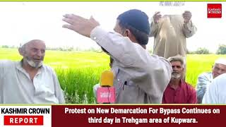 Protest on New Demarcation For Bypass Continues on third day in Trehgam area of Kupwara.