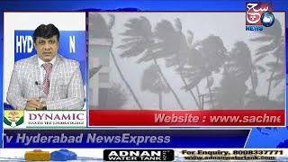 HYDERABAD NEWS EXPRESS   Telangana Mein Hogi Toofani Baarish Agle 3 Din Tak   SACH NEWS  
