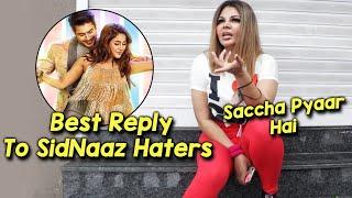 Rakhi Sawant BEST Reply To SIDNAAZ Haters, Dono Ka Sacha Pyar Hai