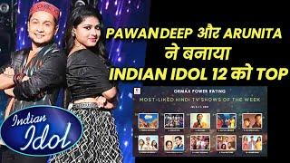 Pawandeep Aur Arunita Ke LOVE STORY Ne Indian Idol 12 Ko Banaya TOP Show | Details Janiye