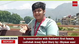 In conversation with Kashmiri first female Ladishah Areej syed Story by:-Shyman wani