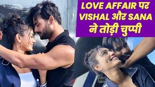 LOVE AFFAIR Par Bole Khatron Ke Khiladi 11 Contestants Vishal Aditya Singh Aur Sana Makbul