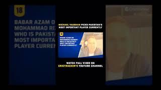 Babar Azam or Mohammad Rizwan? Michael Vaughan names Pakistan's most important player
