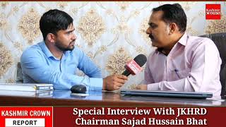 Special Interview With JKHRD Chairman Sajad Hussain Bhat