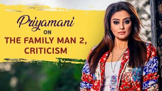 Priyamani on getting hate for Suchi in The Family Man 2, trolls and much more