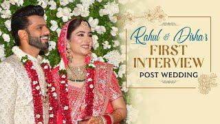 Rahul Vaidya & Disha Parmar's FIRST INTERVIEW post wedding | Dishul