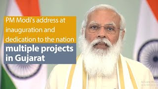 PM Modi's address at inauguration and dedication to the nation multiple projects in Gujarat | PMO