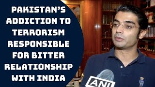 Pakistan's Addiction To Terrorism Responsible For Bitter Relationship With India: Jaiveer Shergill