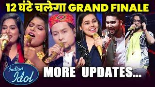Indian Idol 12 Grand Finale BIG Update | 12 Hours Chalega Finale Aur Interesting Update....