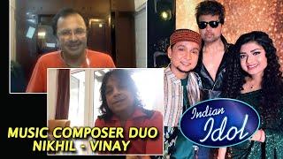 Music Composer Duo Nikhil-Vinay On Reality Show Singers And Pawandeep Himesh Reshammiya