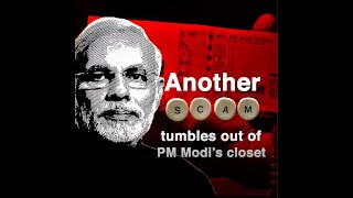 Yet another scam has tumbled out of PM Modi's closet